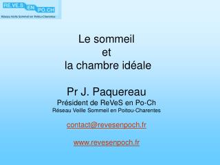 Le sommeil  et  la chambre idéale Pr J. Paquereau Président de ReVeS en Po-Ch