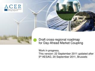 Draft cross-regional roadmap  for Day-Ahead Market Coupling