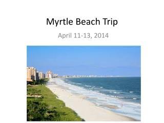 Myrtle Beach Trip