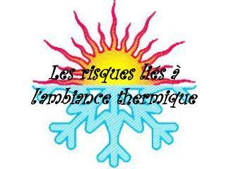 Les risques liés à l'ambiance thermique