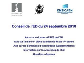 Conseil de l'ED du 24 septembre 2010 Avis sur le dossier AERES de l'ED