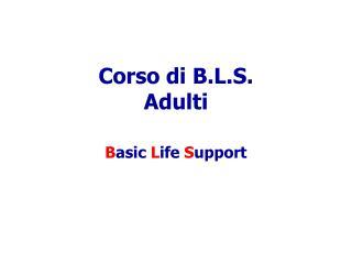 Corso di B.L.S. Adulti