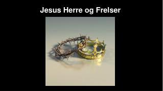 Jesus Herre og Frelser