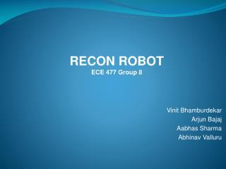 RECON ROBOT ECE 477 Group 8
