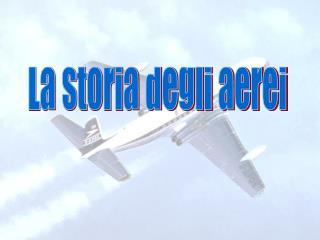 La storia degli aerei