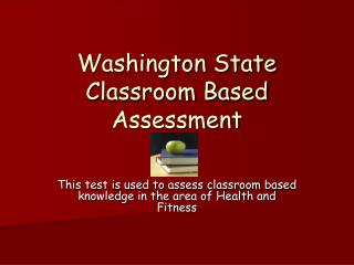 Washington State Classroom Based Assessment