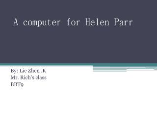 A computer for Helen Parr