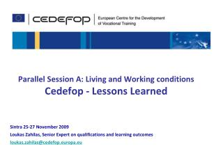 Parallel Session A: Living and Working conditions  Cedefop - Lessons Learned
