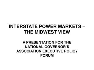 INTERSTATE POWER MARKETS – THE MIDWEST VIEW