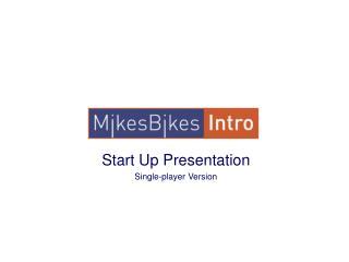 Start Up Presentation Single-player Version
