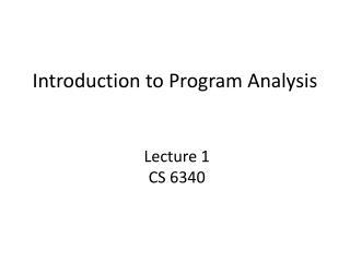 Introduction to  Program Analysis