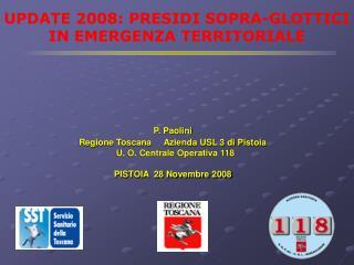 UPDATE 2008: PRESIDI SOPRA-GLOTTICI IN EMERGENZA TERRITORIALE