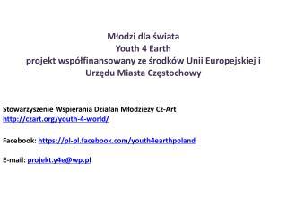Stowarzyszenie Wspierania Działań Młodzieży Cz -Art czart/youth-4-world/
