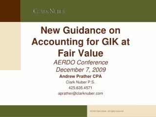 New Guidance on Accounting for GIK at Fair Value AERDO Conference  December 7, 2009
