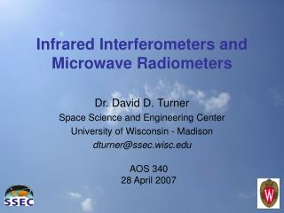 Infrared Interferometers and Microwave Radiometers