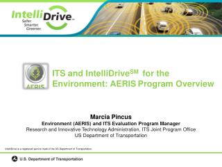 Marcia Pincus Environment (AERIS) and ITS Evaluation Program Manager