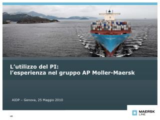 L'utilizzo del PI:  l'esperienza nel gruppo AP Moller-Maersk