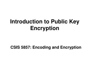 Introduction to Public Key Encryption