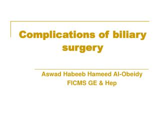 Complications of biliary surgery