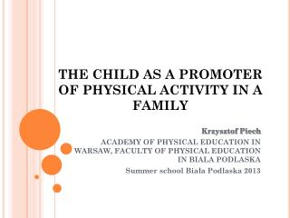 THE CHILD AS A PROMOTER OF PH Y SICAL ACTIVITY IN  A  FAMILY