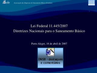 Lei Federal 11.445/2007 Diretrizes Nacionais para o Saneamento Básico