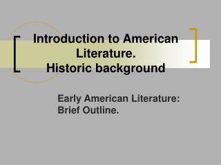 Introduction to  American Literature . Historic background