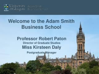 Professor Robert Paton Director of Graduate Studies Miss Kirsteen Daly Postgraduate Manager