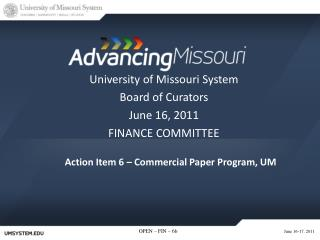 Action Item 6 – Commercial Paper Program, UM