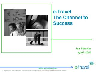 e-Travel The Channel to Success