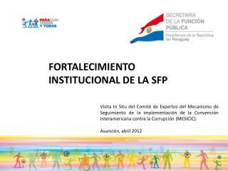 FORTALECIMIENTO INSTITUCIONAL DE LA SFP