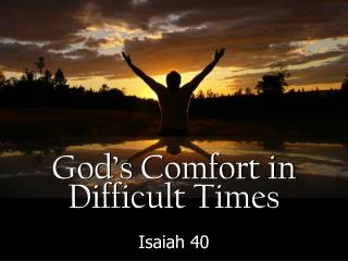 God's Comfort in Difficult Times