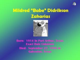 "Mildred ""Babe"" Didrikson Zaharias"