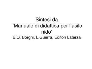 Sintesi da  'Manuale di didattica per l'asilo nido' B.Q. Borghi, L.Guerra, Editori Laterza
