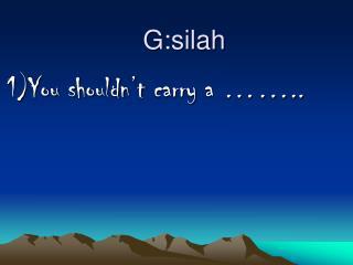 G:silah