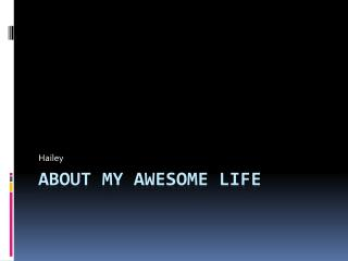 About My Awesome Life
