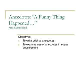 """Anecdotes: """"A Funny Thing Happened…"""" Mrs. Cumberland"""