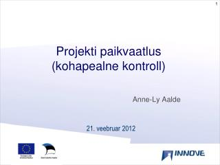 Projekti p aikvaatlus  (kohapealne kontroll)