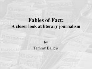 Fables of Fact: A closer look at literary journalism