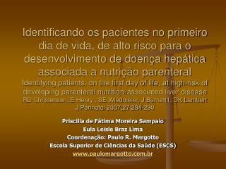 Priscilla de Fátima Moreira Sampaio Eula Leisle Braz Lima Coordenação: Paulo R. Margotto