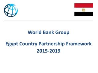 World Bank Group Egypt Country  Partnership  F ramework 2015-2019