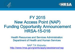 FY 2015  New  Access  Point (NAP) Funding Opportunity Announcement HRSA-15-016