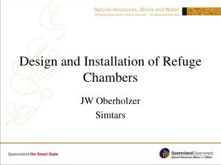 Design and Installation of Refuge Chambers