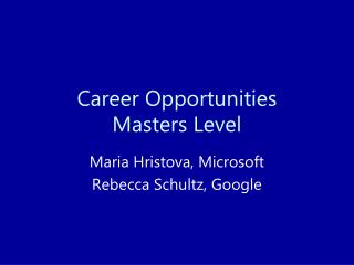 Career Opportunities  Masters Level