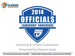 Umpiring & Umpire Evaluations Presented by Dwayne Sealy