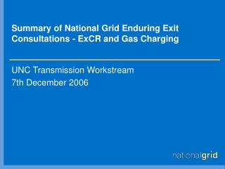 Summary of National Grid Enduring Exit Consultations - ExCR and Gas Charging