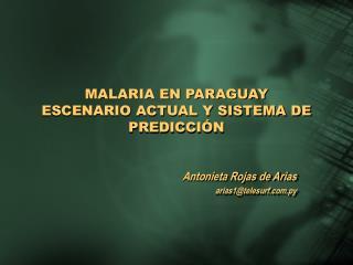 MALARIA EN PARAGUAY ESCENARIO ACTUAL Y SISTEMA DE PREDICCI N
