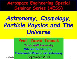 Astronomy, Cosmology, Particle Physics and The Universe