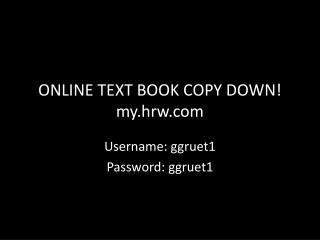 ONLINE TEXT BOOK COPY DOWN! my.hrw