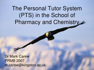 The Personal Tutor System (PTS) in the School of Pharmacy and Chemistry