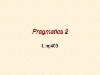 Pragmatics 2